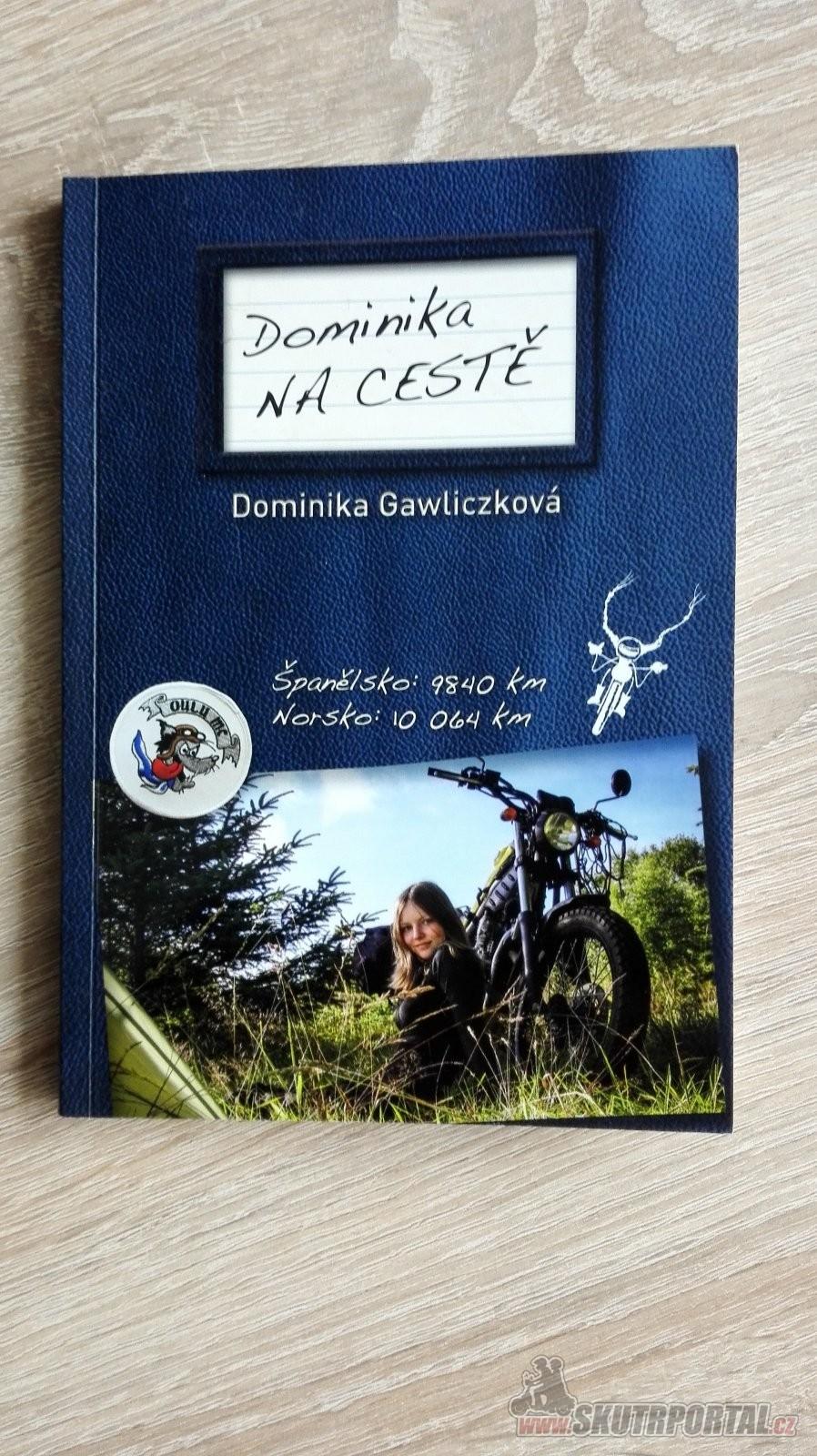 Dominika NA CESTĚ aneb vyhrajte cestopis od Dominiky Gawliczkové